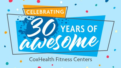 CoxHealth Fitness Centers are celebrating 30 years of awesome.